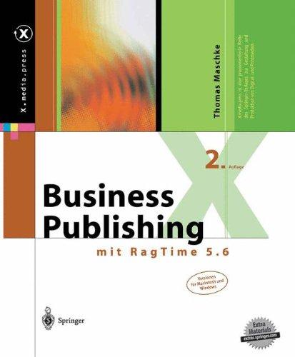 Business Publishing: mit RagTime 5.6 (X.media.press)