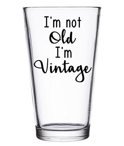I'm Not Old I'm Vintage Pint Glass (Rule Old Guys Mugs)