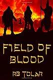 Field of Blood, Rb Tolar, 1495403343
