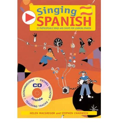 Read Online [(Singing Spanish: 22 Photocopiable Songs and Chants for Learning Spanish)] [Author: Helen MacGregor] published on (October, 2008) pdf