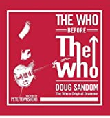 [ THE WHO BEFORE THE WHO ] The Who Before the Who By Sandom, Doug ( Author ) Jan-2014 [ Hardcover ]