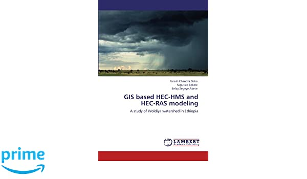 GIS based HEC-HMS and HEC-RAS modeling: A study of Woldiya