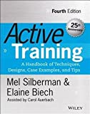 img - for Active Training : A Handbook of Techniques, Designs, Case Examples, and Tips (Hardcover - Revised Ed.)--by Mel Silberman [2015 Edition] ISBN: 9781118972014 book / textbook / text book