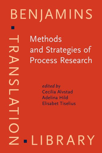 Methods and Strategies of Process Research: Integrative approaches in Translation Studies (Benjamins Translation Library)