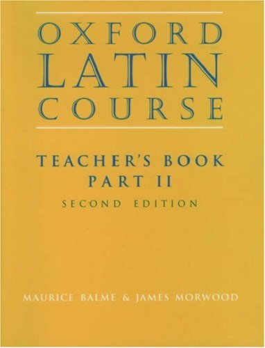 Oxford Latin Course: Teachers Book Part II