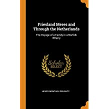 Friesland Meres and Through the Netherlands: The Voyage of a Family in a Norfolk Wherry