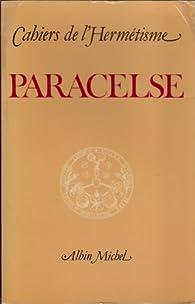 Paracelse, cahier de l'hermétisme par  Paracelse