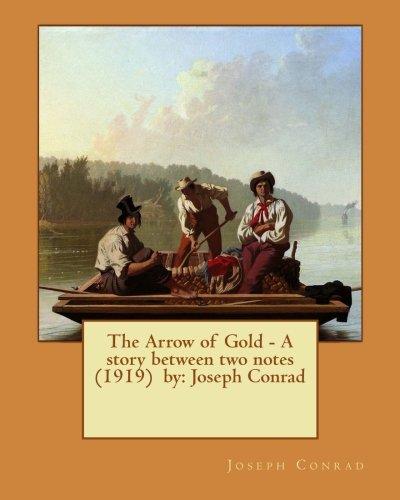 The Arrow of Gold by Joseph Conrad
