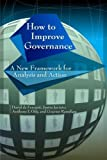 img - for How to Improve Governance: A New Framework for Analysis and Action book / textbook / text book