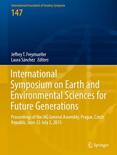 (International Symposium on Earth and Environmental Sciences for Future Generations: Proceedings of the IAG General Assembly, Prague, Czech Republic, June ... Association of Geodesy Symposia Book 147))