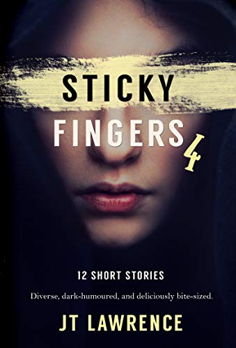 Sticky Fingers 4: A Dozen Deliciously Twisted Short Stories (Sticky Fingers -