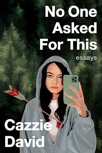 Book Cover: No One Asked for This: Essays
