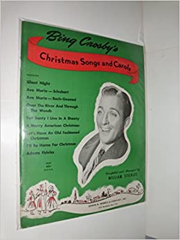 bing crosbys christmas songs and carols composed and arranged by william stickles amazoncom books - Bing Crosby Christmas Songs