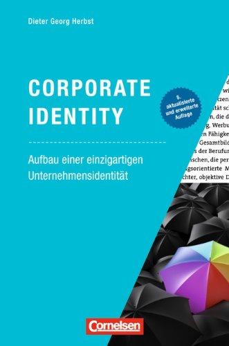Marketingkompetenz: Corporate Identity: Aufbau einer einzigartigen Unternehmensidentität