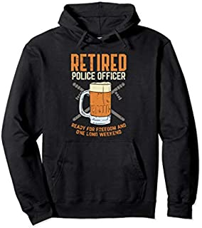 Retired Police Officer , Retired Police Gifts for Men Pullover Hoodie T-shirt | Size S - 5XL