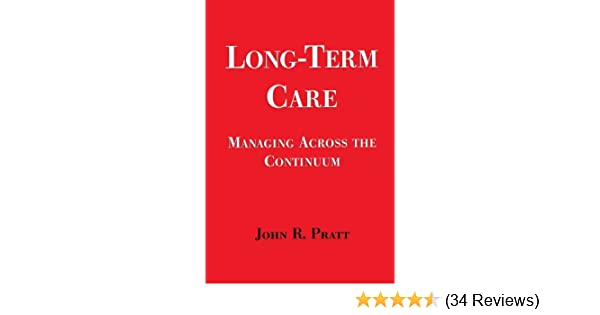 Long Term Care Managing Across The Continuum 9780763726133