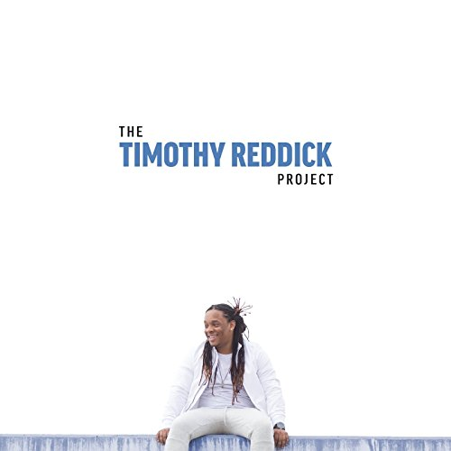 Timothy Reddick - The Timothy Reddick Project 2017