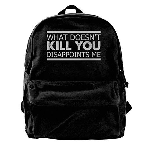 Male Blcak Backpack Classic School Bag What Doesn't Kill You Disappoints Me