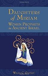 Daughters of Miriam: Women Prophets in Ancient Israel