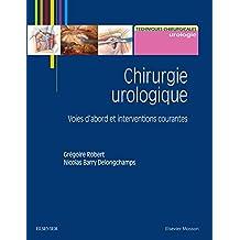 Chirurgie Urologique: Voies d'Abord et Interventions Courantes