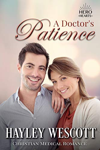 A Doctor's Patience: Christian Medical Romance