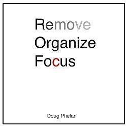 Remove Organize Focus