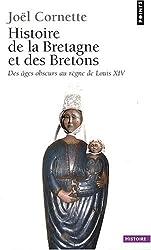 Histoire de la Bretagne et des Bretons : Tome 1, Des âges obscurs au règne de Louis XIV
