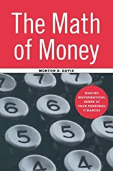 The Math of Money: Making Mathematical Sense of Your Personal Finances