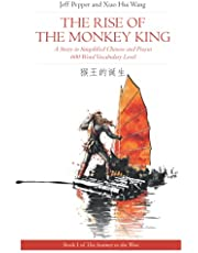 The Rise of the Monkey King: A Story in Simplified Chinese and Pinyin 600 Word Vocabulary Level