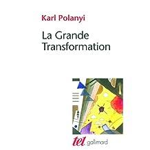 GRANDE TRANSFORMATION (LA) : AUX ORIGINES POLITIQUES ET ÉCONOMIQUES DE NOTRE TEMPS