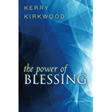 The Power of Blessing by Kerry Kirkwood (2010-07-01)