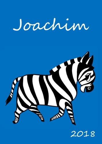 2018: personalisierter Zebra-Kalender 2018 - Joachim - DIN A5 - eine Woche pro Doppelseite (German Edition) pdf epub