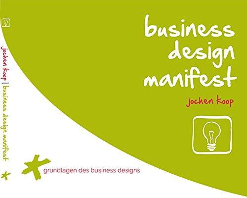 business design manifest (Grundlagen des Business Designs)