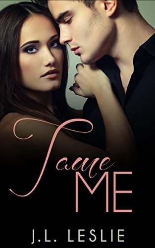 Tame Me (Zane Series: Book 1) by [Leslie, J.L.]