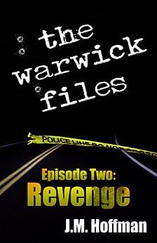 The Warwick Files:  Revenge by [Hoffman, J. M.]