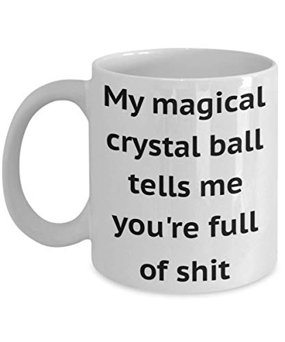 Fiesta Mug Witch My Magical Crystal Ball Tells Me You're Full Of Shit Gifts Idea For Hocus Pocus Lover Broomstick Friend Men Women Adult Warlock Daughter Cute Funny Ceramic Novelty Coffee Tea Cup -