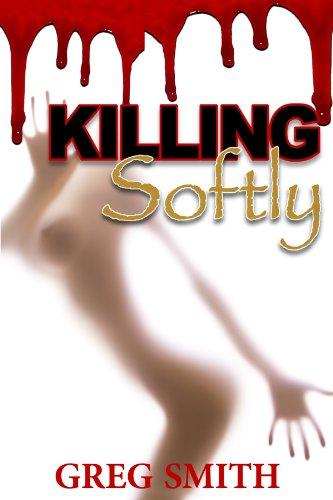 Killing Softly: An Erotic Thriller