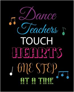 Dance Teachers Touch Hearts One Step at a Time: Lined ...