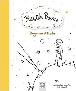 Kucuk Prens Boyama Kitabi Antoine De Saint Exupery 9786053412489