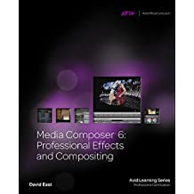 Media Composer 6: Professional Effects and Compositing