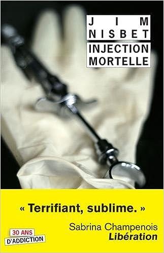 Injection mortelle - Jim Nisbet sur Bookys