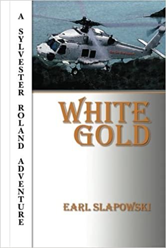 White Gold: A Sylvester Roland Adventure: Mr Earl Slapowski ...