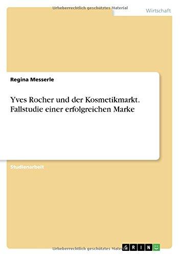 yves-rocher-und-der-kosmetikmarkt-fallstudie-einer-erfolgreichen-marke-german-edition