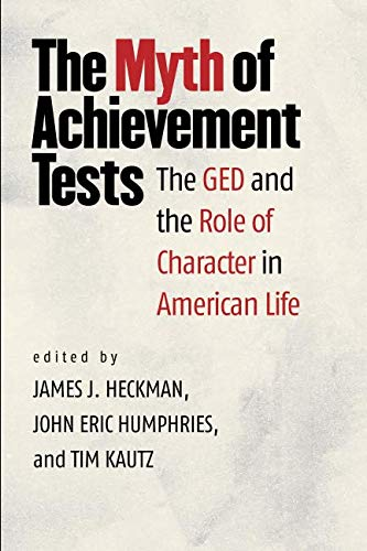 (The Myth of Achievement Tests: The GED and the Role of Character in American)