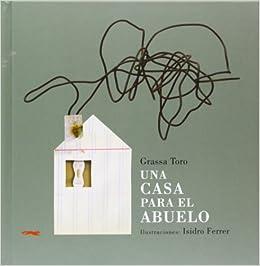 Una casa para el abuelo (Álbumes ilustrados): Amazon.es
