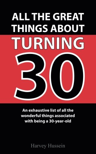 Blank Novelty Book - All The Great Things About Turning 30: The Pages Are Blank, But the Humor is Priceless