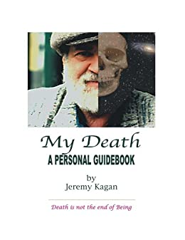 My Death: A Personal Guidebook by [Kagan, Jeremy]