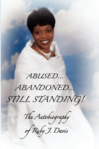 Download Abused, Abandoned, Still Standing! pdf