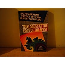 Trialogues at the Edge of the West: Chaos, Creativity, and the Resacralization of the World