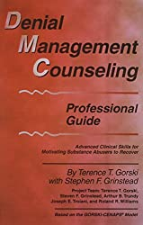 Denial Management Counseling Professional Guide: Advanced Clinical Skills for Motivating Substance Abusers to Recover by Terence T. Gorski (2001-01-11)